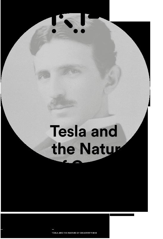 Tesla and the Nature of Creativity 2015 Multimedia Module